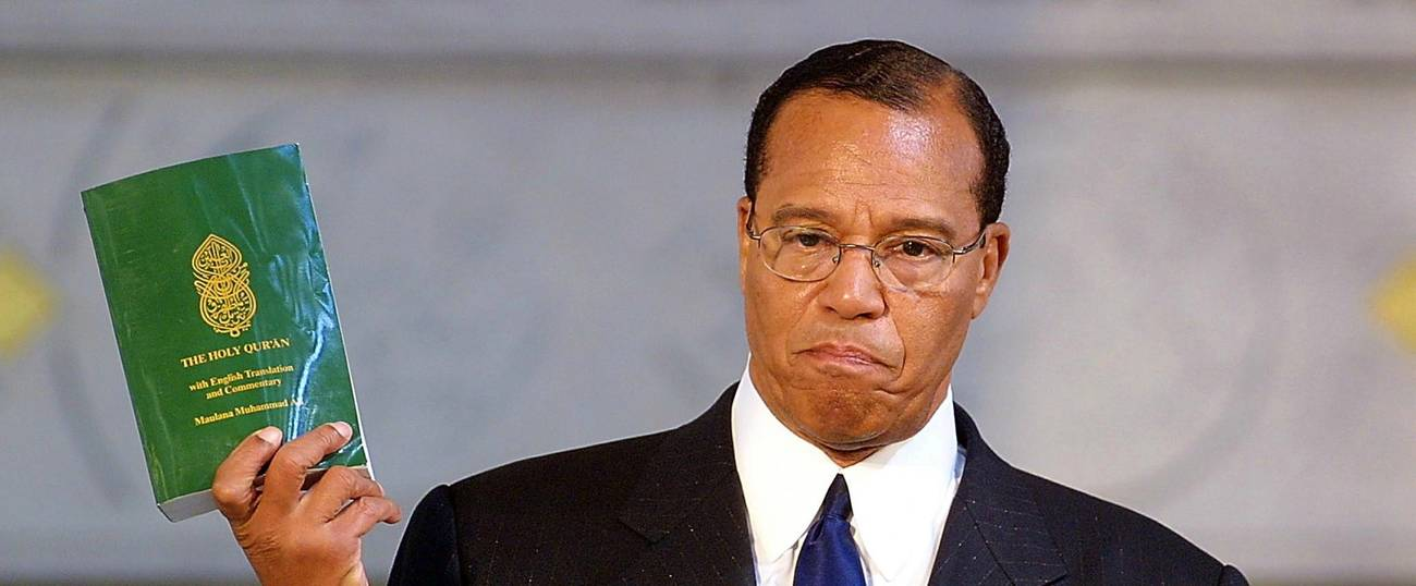 Louis Farrakhan In His Own Words - Tablet Magazine